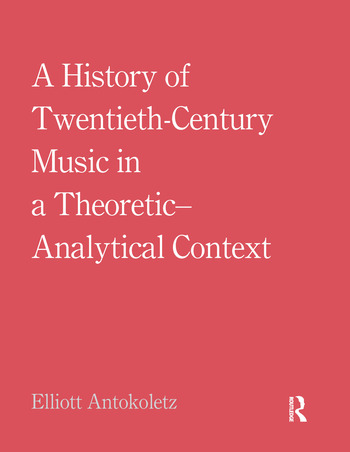 A History of Twentieth-Century Music in a Theoretic-Analytical Context book cover