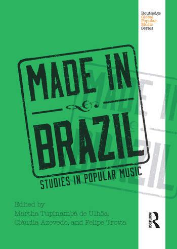 Made in Brazil Studies in Popular Music book cover