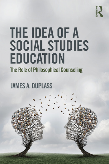 The Idea of a Social Studies Education The Role of Philosophical Counseling book cover