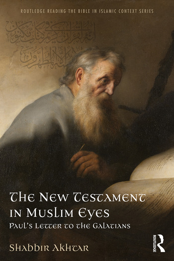 The New Testament in Muslim Eyes Paul's Letter to the Galatians book cover