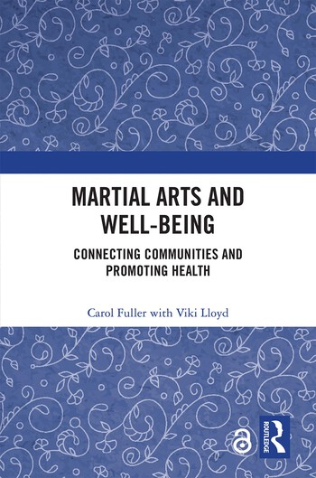 Martial Arts and Well-being Connecting communities and promoting health book cover