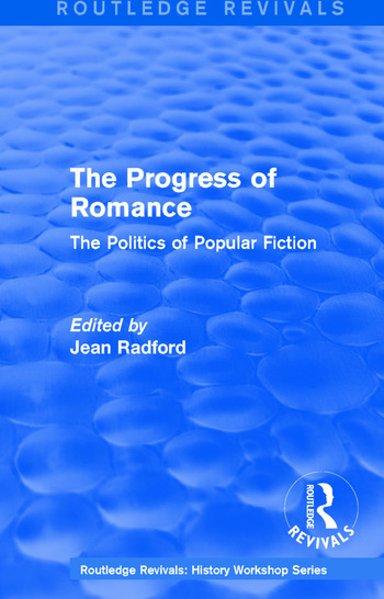 Routledge Revivals: The Progress of Romance (1986) The Politics of Popular Fiction book cover