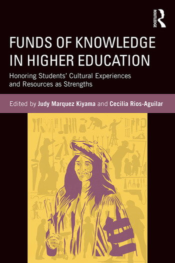 Funds of Knowledge in Higher Education Honoring Students' Cultural Experiences and Resources as Strengths book cover