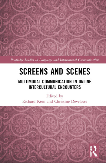 Screens and Scenes Multimodal Communication in Online Intercultural Encounters book cover