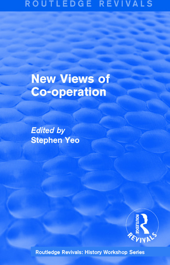 Routledge Revivals: New Views of Co-operation (1988) Working-Class Politics in Britain and Sweden book cover