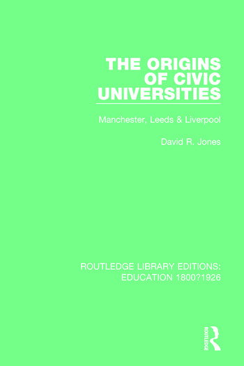 The Origins of Civic Universities Manchester, Leeds and Liverpool book cover