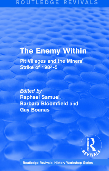 Routledge Revivals: The Enemy Within (1986) Pit Villages and the Miners' Strike of 1984-5 book cover