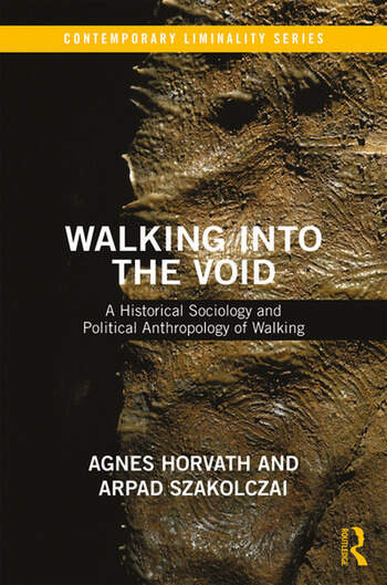 Walking into the Void A Historical Sociology and Political Anthropology of Walking book cover
