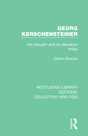 Georg Kerschensteiner His Thought and its Relevance Today book cover