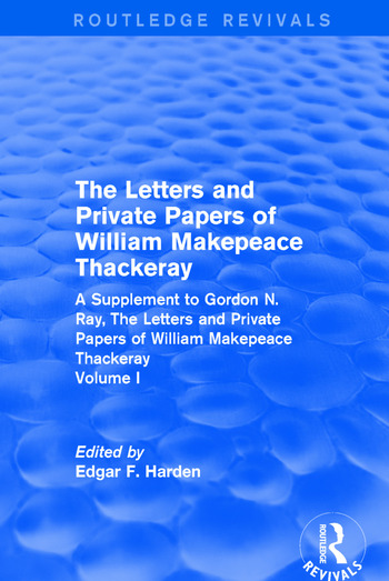 Routledge Revivals: The Letters and Private Papers of William Makepeace Thackeray, Volume I (1994) A Supplement to Gordon N. Ray, The Letters and Private Papers of William Makepeace Thackeray book cover