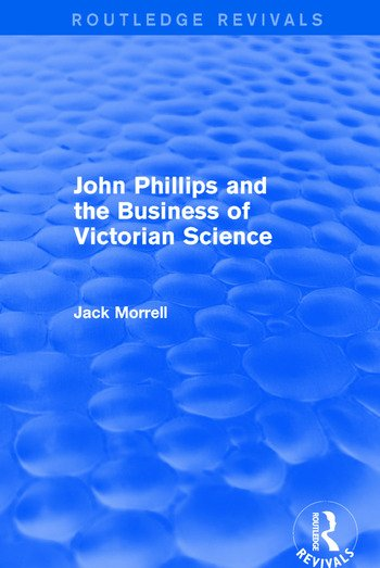 Routledge Revivals: John Phillips and the Business of Victorian Science (2005) The Fiction of the Brotherhood of the Rosy Cross book cover