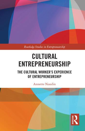 Cultural Entrepreneurship The Cultural Worker's Experience of Entrepreneurship book cover