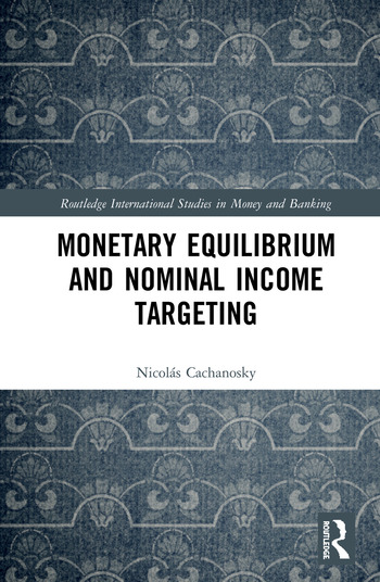 Monetary Equilibrium and Nominal Income Targeting book cover
