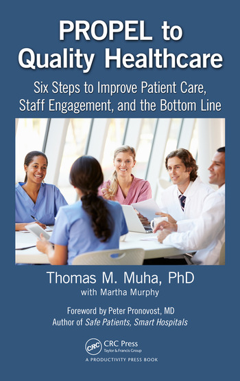 PROPEL to Quality Healthcare Six Steps to Improve Patient Care, Staff Engagement, and the Bottom Line book cover