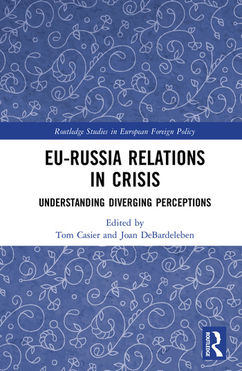 EU-Russia Relations in Crisis Understanding Diverging Perceptions book cover
