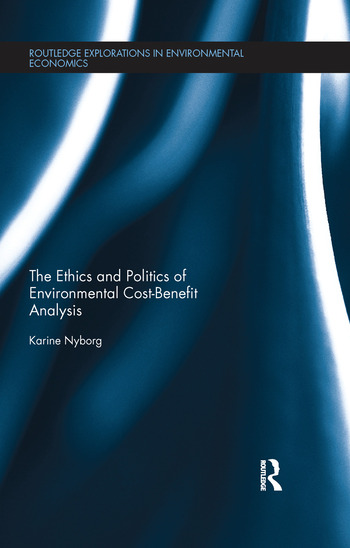 The Ethics and Politics of Environmental Cost-Benefit Analysis book cover