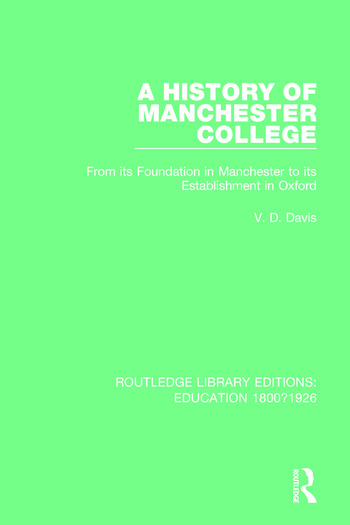 A History of Manchester College From its Foundation in Manchester to its Establishment in Oxford book cover