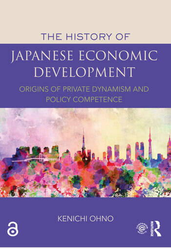 The History of Japanese Economic Development Origins of Private Dynamism and Policy Competence book cover