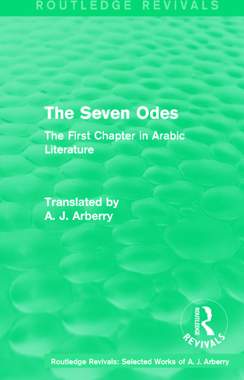 Routledge Revivals: The Seven Odes (1957) The First Chapter in Arabic Literature book cover