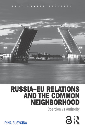 Russia–EU Relations and the Common Neighborhood Coercion vs. Authority book cover