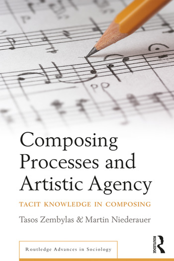 Composing Processes and Artistic Agency Tacit Knowledge in Composing book cover