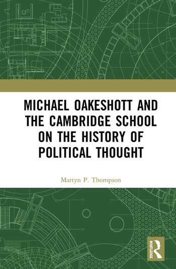 Michael Oakeshott and the Cambridge School on the History of Political Thought. book cover