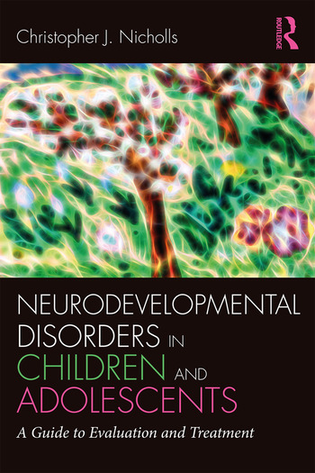 Neurodevelopmental Disorders in Children and Adolescents A Guide to Evaluation and Treatment book cover