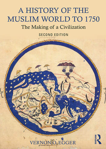 A History of the Muslim World to 1750 The Making of a Civilization book cover