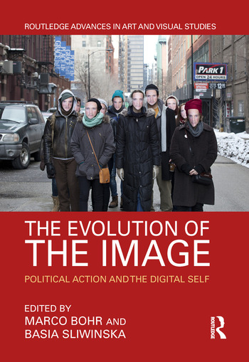 The Evolution of the Image Political Action and the Digital Self book cover