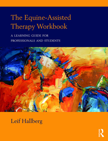 The Equine-Assisted Therapy Workbook A Learning Guide for Professionals and Students book cover
