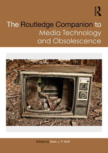 The Routledge Companion to Media Technology and Obsolescence book cover