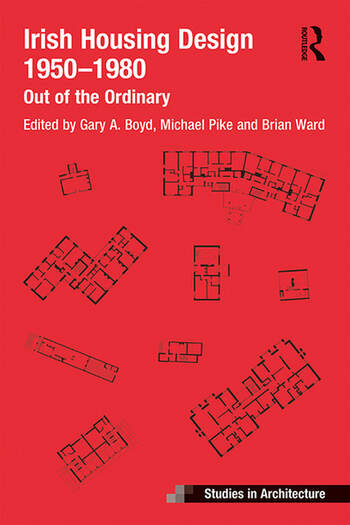 Irish Housing Design 1950 – 1980 Out of the Ordinary book cover