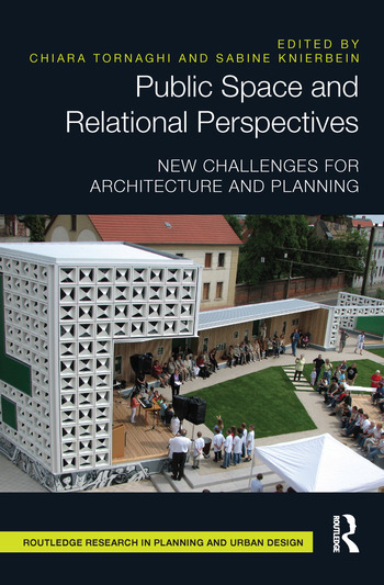 Public Space and Relational Perspectives New Challenges for Architecture and Planning book cover