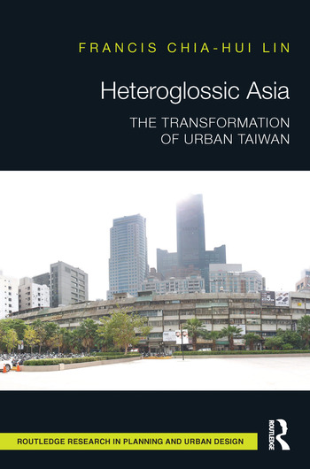 Heteroglossic Asia The Transformation of Urban Taiwan book cover