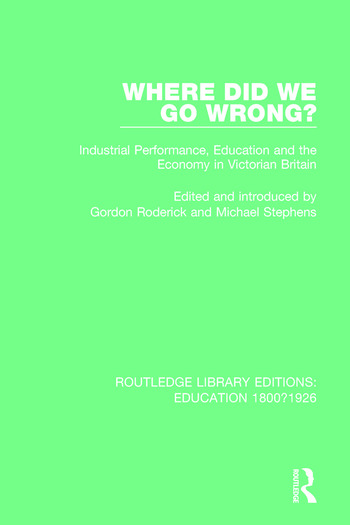 Where Did We Go Wrong? Industrial Performance, Education and the Economy in Victorian Britain book cover