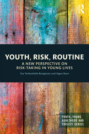 Youth, Risk, Routine A New Perspective on Risk-Taking in Young Lives book cover