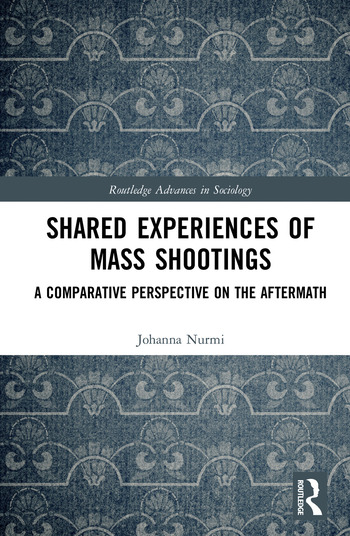 Shared Experiences of Mass Shootings A Comparative Perspective on the Aftermath book cover