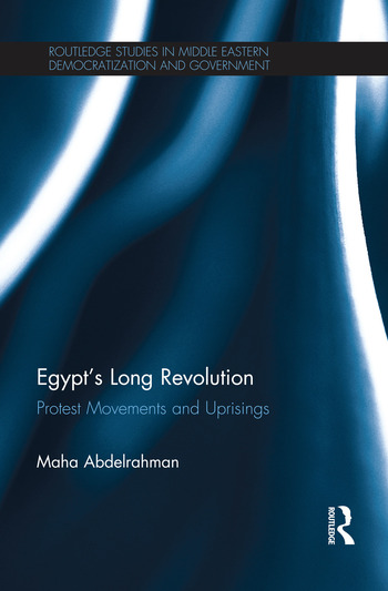 Egypt's Long Revolution Protest Movements and Uprisings book cover