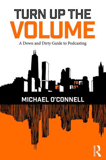 Turn Up the Volume A Down and Dirty Guide to Podcasting book cover