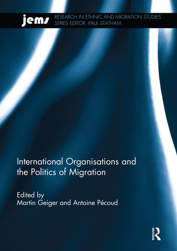 International Organisations and the Politics of Migration book cover