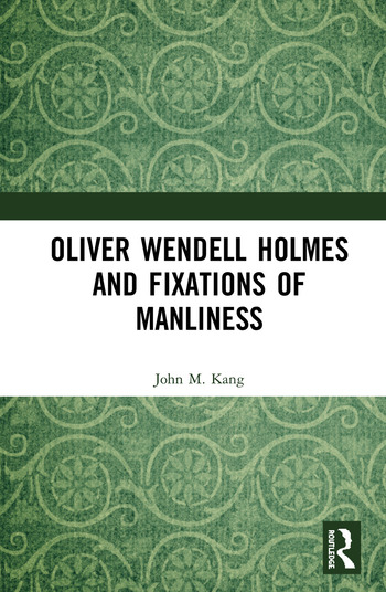 Oliver Wendell Holmes and Fixations of Manliness book cover