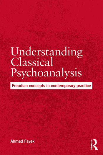 Understanding Classical Psychoanalysis Freudian concepts in contemporary practice book cover