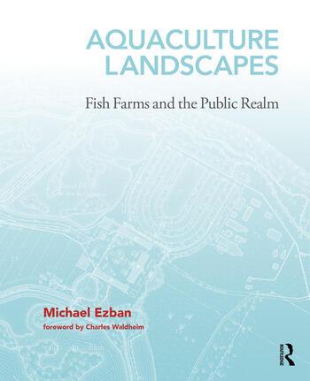 Aquaculture Landscapes Fish Farming and the Public Realm book cover