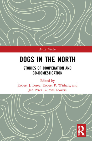 Dogs in the North Stories of Cooperation and Co-Domestication book cover