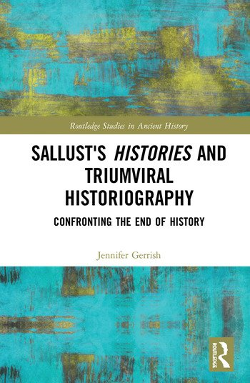 Sallust's Histories and Triumviral Historiography Confronting the End of History book cover