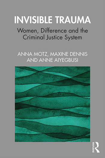 Invisible Trauma Women, Difference and the Criminal Justice System book cover