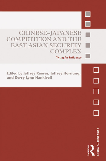 Chinese-Japanese Competition and the East Asian Security Complex Vying for Influence book cover