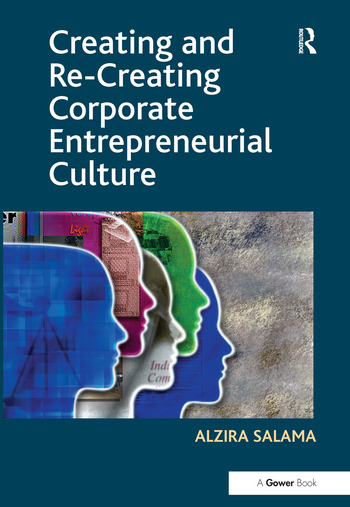 Creating and Re-Creating Corporate Entrepreneurial Culture book cover