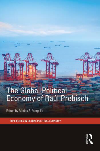 The Global Political Economy of Raúl Prebisch book cover
