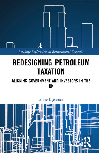 Redesigning Petroleum Taxation Aligning Government and Investors in the UK book cover